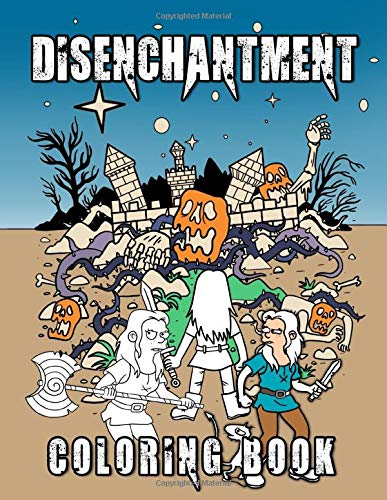 Disenchantment Coloring Book: Disenchantment Coloring Books For Adults, Boys, Girls With Newest Unofficial Images