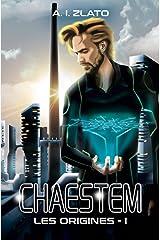 Chaestem : Les Origines - I: Une saga d'anticipation SF (Le Cycle des Espaces – livres de Hard Science Fiction Française cyberpunk t. 1) Format Kindle