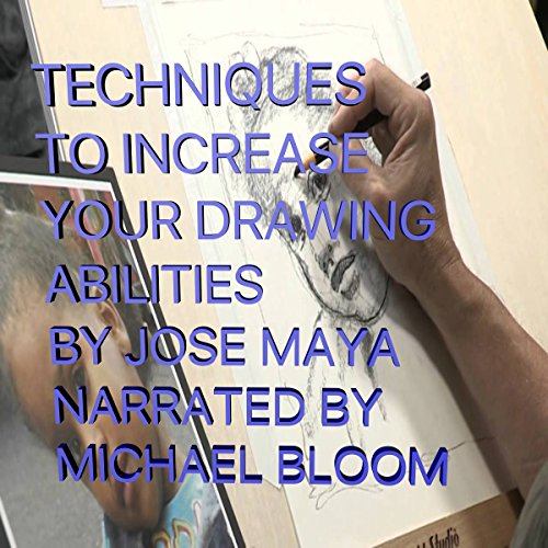 Techniques to Increase Your Drawing Abilities audiobook cover art