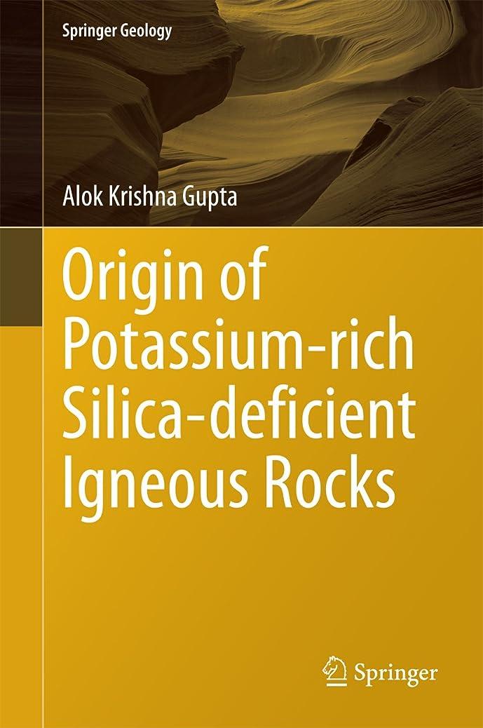 減衰画家ベギンOrigin of Potassium-rich Silica-deficient Igneous Rocks (Springer Geology) (English Edition)