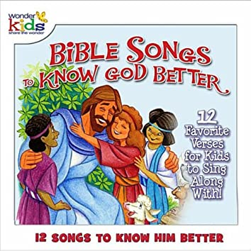 Bible Songs to Know God Better