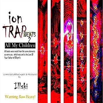 Ion Trap Beats 2: All My Children