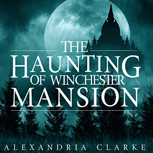 The Haunting of Winchester Mansion audiobook cover art