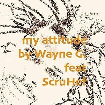 my attitude (feat. ScruHef)