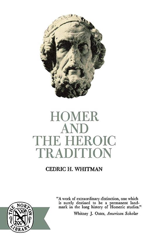 夫補助シャックルHomer and the Heroic Tradition (Norton Library (Paperback))