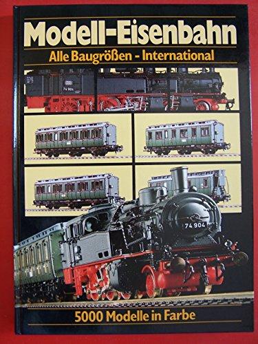 Modell-Eisenbahn, Alle Baugrößen-International, 5000 Modelle in Farbe (de, en, fr), Internationaler Modell-Eisenbahn-Katalog Z, N, TT, H0, 0, I, II