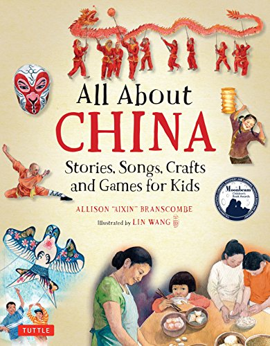 All About China: Stories, Songs, Crafts and Games for Kids (