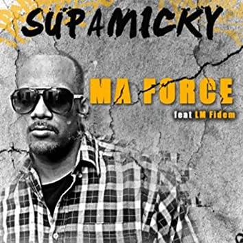 Ma force (feat. LM Fidem)