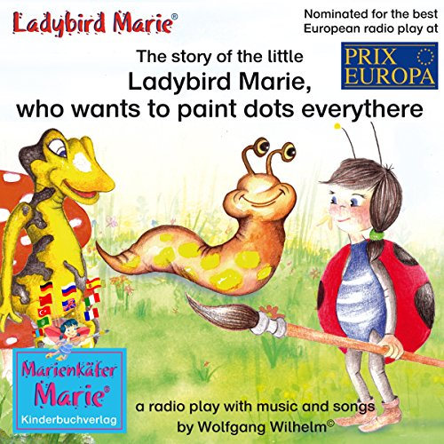 The story of the little Ladybird Marie, who wants to paint dots everywhere audiobook cover art
