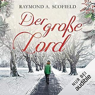 Der große Lord                   Autor:                                                                                                                                 Raymond A. Scofield                               Sprecher:                                                                                                                                 Olaf Pessler                      Spieldauer: 7 Std. und 13 Min.     52 Bewertungen     Gesamt 3,6