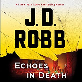 Echoes in Death                   By:                                                                                                                                 J. D. Robb                               Narrated by:                                                                                                                                 Susan Ericksen                      Length: 13 hrs and 43 mins     5,164 ratings     Overall 4.7