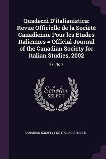 Quaderni D'italianistica: Revue Officielle de la Société Canadienne Pour les Études Italiennes = Official Journal of the Canadian Society for Italian Studies, 2002: 23, No.2