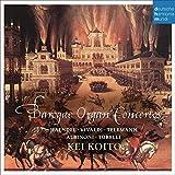 Baroque Organ Concertos - Kei Koito