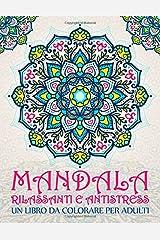 Mandala Rilassanti e Antistress: Un libro da colorare per adulti: 37 pagine con frasi ispiratrici e motivazionali per rilassamento, sollievo dallo stress e arteterapia Copertina flessibile