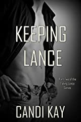 Keeping Lance (Taking Lance Book 2) Kindle Edition