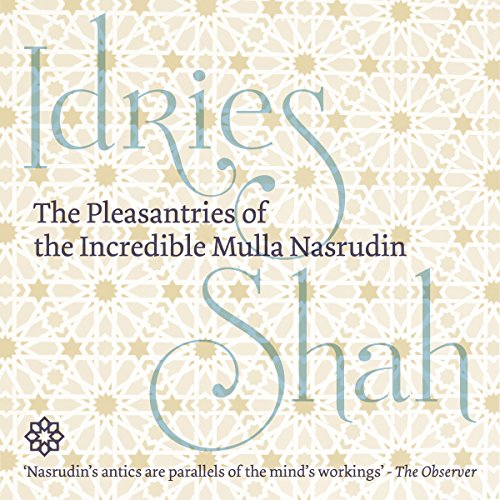 The Pleasantries of the Incredible Mulla Nasrudin cover art