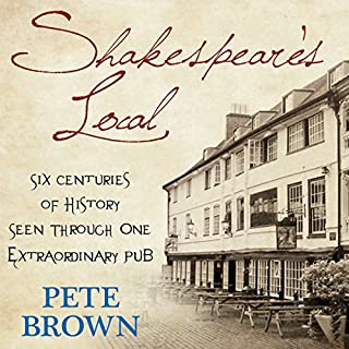 Shakespeare's Local: Six Centuries of History, One Pub audiobook cover art