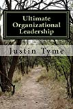 Ultimate Organizational Leadership: 225 Tips from Socrates, Plato,...