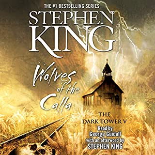 Wolves of the Calla     Dark Tower V              By:                                                                                                                                 Stephen King                               Narrated by:                                                                                                                                 George Guidall                      Length: 26 hrs and 20 mins     11,892 ratings     Overall 4.7