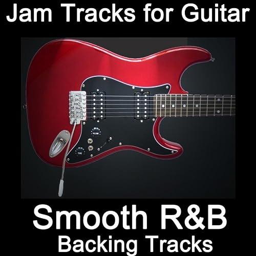 Jam Tracks for Guitar: Smooth R&B (Backing Tracks) by