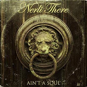 Ain't a Soul