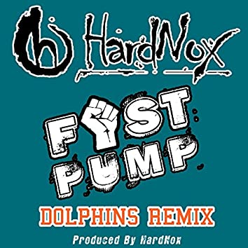 Fist Pump (Dolphins Remix) - Single
