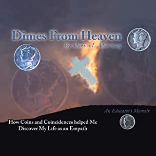 Dimes from Heaven: How Coins and Coincidences Helped Me Discover My Life As an Empath