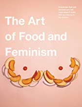 Best the art of food and feminism Reviews