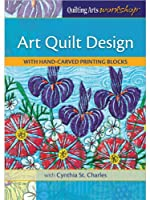 Art Quilt Design with Hand Carved Printing Blocks [DVD]