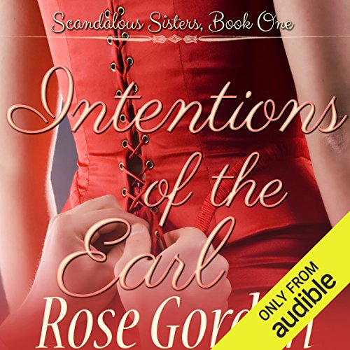 Intentions of the Earl                   By:                                                                                                                                 Rose Gordon                               Narrated by:                                                                                                                                 Michelle Ferguson                      Length: 10 hrs and 8 mins     Not rated yet     Overall 0.0