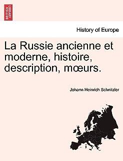 La Russie Ancienne Et Moderne, Histoire, Description, M Urs.
