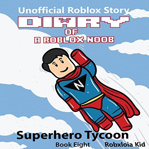 Diary of a Roblox Noob: Superhero Tycoon audiobook cover art