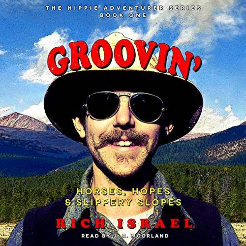 Groovin'     Horses, Hopes, and Slippery Slopes (The Hippie Adventurer Series, Volume 1)              By:                                                                                                                                 Rich Israel                               Narrated by:                                                                                                                                 J. R. Moorland                      Length: 5 hrs and 59 mins     5 ratings     Overall 4.4