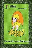 Elfin: The Lonely Elf (English Edition)