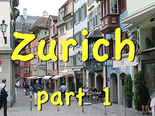Zurich, Switzerland, part 1