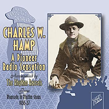 Charles W. Hamp: A Pioneer Radio Sensation