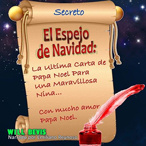 El Espejo de Navidad: La Ultima Carta de Papa Noel Para Una Maravillosa Nina - Spanish Edition audiobook cover art