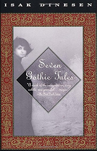 Compare Textbook Prices for Seven Gothic Tales Reprint Edition ISBN 9780679736417 by Dinesen, Isak