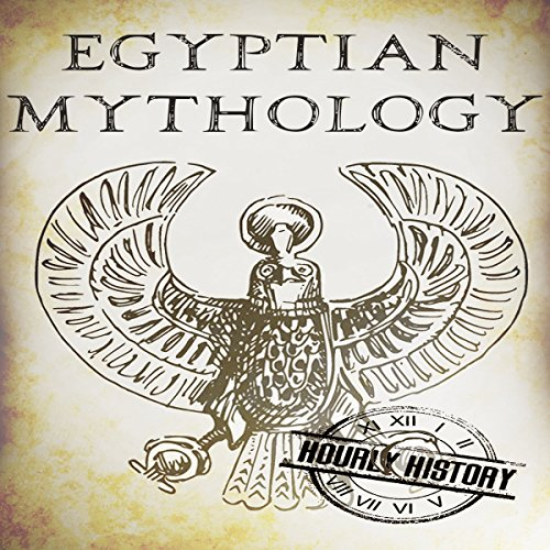 Egyptian Mythology: A Concise Guide to the Ancient Gods and Beliefs of Egyptian Mythology audiobook cover art