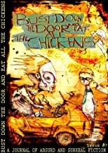 Bust Down the Door and Eat All the Chickens: Issue 7