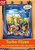 Turbo-Filzen: Bilder und Wohndeko schnell & einfach selbst gemacht (Creativ-Taschenbuecher. CTB)