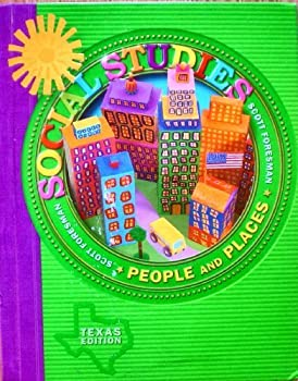 Scott Foresman SOCIAL STUDIES People and Places TEXAS EDITION 0328017841 Book Cover