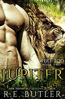 Jupiter (Were Zoo Book 2) by [R. E. Butler]