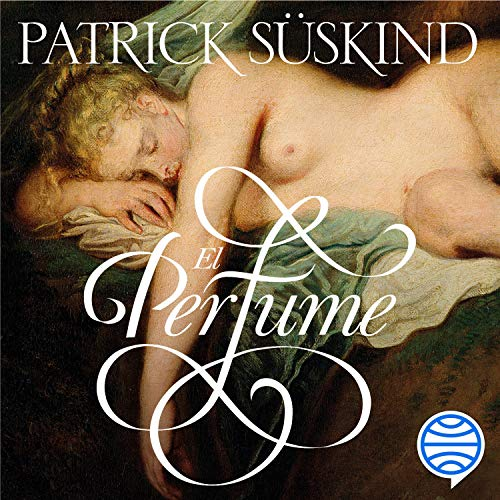 El perfume Audiobook By Patrick Süskind, Pilar Giralt Gorina - translator, Ana Maria de la Fuente - translator cover art