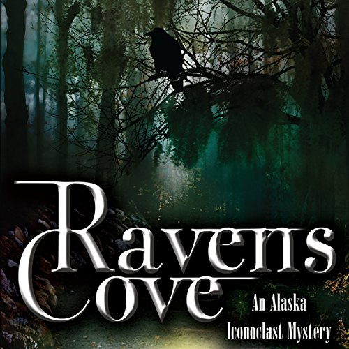 Ravens Cove (An Alaska Iconoclast Mystery) audiobook cover art