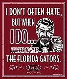 Smack Apparel Georgia Football Fans. I Prefer to Hate Florida Football 12'' X 14'' Metal Man Cave Sign