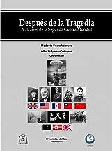 Después de la Tragedia. A 70 años de la Segunda Guerra Mundial (Spanish Edition)