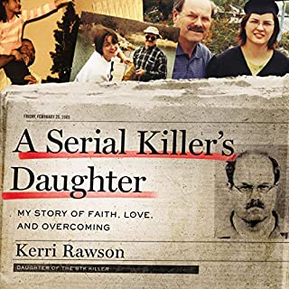 A Serial Killer's Daughter                   By:                                                                                                                                 Kerri Rawson                               Narrated by:                                                                                                                                 Devon O'Day                      Length: 9 hrs and 6 mins     15 ratings     Overall 3.5