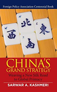China's Grand Strategy: Weaving a New Silk Road to Global Primacy