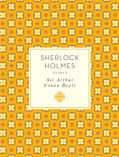 Sherlock Holmes: Volume 4 (Knickerbocker Classics)